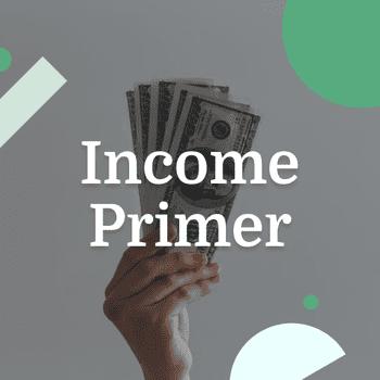 Income Primer