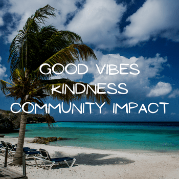 Good Vibes | Kindness | Community Impact
