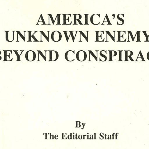 America's Unknown Enemy: Beyond Conspiracy